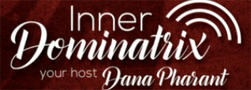Inner Dominatrix with Dana Pharant